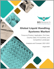Global Liquid Handling Systems Market: Focus on Product, Application, End User, Country Data (15 Countries), and Competitive Landscape - Analysis and Forecast, 2021-2031