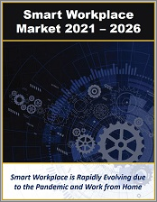 Smart Workplace Solutions and Integrated Workplace Management Systems by Technology, Connectivity, Applications, Device Type, Service Delivery Models, and Industry Verticals 2021 - 2026