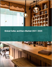 Global Cafes and Bars Market 2021-2025