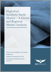 High-End Synthetic Suede Market - A Global and Regional Market Analysis: Focus on Type, Application, and Country Assessment - Analysis and Forecast, 2021-2031