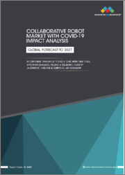 Collaborative Robot Market with COVID-19 Impact Analysis, Component, Payload (Up to 5 Kg, 5-10 Kg, and Above 10 Kg), Application (Handling, Processing), Industry (Automotive, Furniture & Equipment), and Region - Global Forecast to 2027