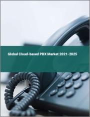 Global Cloud-based PBX Market 2021-2025