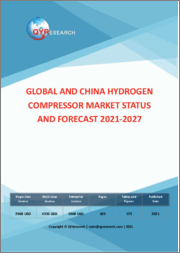 Global and China Hydrogen Compressor Market Status and Forecast 2021-2027