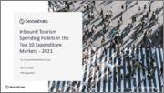 Inbound Tourism Spending Habits in the Top 10 Expenditure Markets, 2021 Update