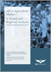 AR in Agriculture Market - A Global and Regional Analysis: Focus on Solutions and Applications, Adoption Framework and Country-Wise Analysis - Analysis and Forecast, 2020-2026