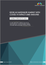 Edge AI Hardware Market with COVID-19 Impact Analysis device, Processor (CPU, GPU, and ASICs), End User, Function (Training and Inference), Power (Less Than 1W, 1-3 W, 3-5 W, 5-10W and more than 10W) and Region - Global Forecast to 2026
