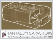 Tantalum Capacitors: World Markets, Technologies & Opportunities 2019-2023