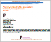 Aluminum Electrolytic Capacitors: World Markets, Technologies & Forecasts: 2019-2023