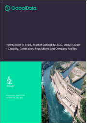 Hydropower in Brazil, Market Outlook to 2030, Update 2018 - Capacity, Generation, Investment Trends, Regulations and Company Profiles