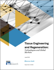 Tissue Engineering and Regeneration: Technologies and Global Markets