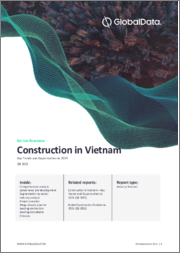 Construction in Vietnam - Key Trends and Opportunities to 2019