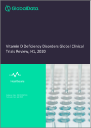 Vitamin D Deficiency Disorders Global Clinical Trials Review, H1, 2020