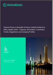 Thermal Power in Republic of Korea, Market Outlook to 2030, Update 2019 - Capacity, Generation, Investment Trends, Regulations and Company Profiles