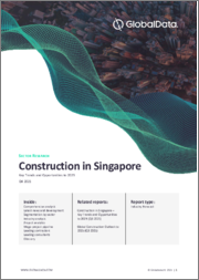 Construction in Singapore - Key Trends and Opportunities to 2019