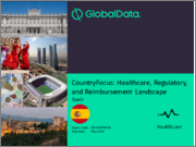 CountryFocus: Healthcare, Regulatory and Reimbursement Landscape - Spain
