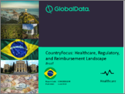 CountryFocus: Healthcare, Regulatory and Reimbursement Landscape - Brazil