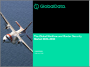 The Global Maritime and Border Security Market 2020-2030