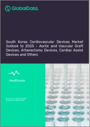 South Korea Cardiovascular Devices Market Outlook to 2025 - Cardiac Assist Devices, Cardiac Rhythm Management Devices, Cardiovascular Prosthetic Devices, Cardiovascular Surgery Devices, Clot Management Devices and Others