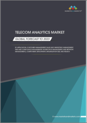 Telecom Analytics Market by Application (Customer Management, Sales and Marketing Management, Risk and Compliance Management, Workforce management, and Network Management), Component, Deployment, Organization Size, and Region - Global Forecast to 2023