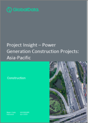 Project Insight - Power Generation Construction Projects: Asia-Pacific