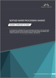 Bottled Water Processing Market by Technology (Disinfection, Ion exchange, Filtration, and Packaging), Equipment (Filters, Bottle washers, Blow molders, Shrink wrappers, and Others), Product Type, Packaging Material, and Region - Global Forecast to 2023