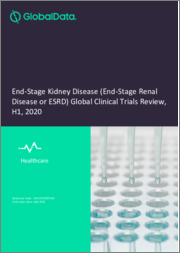 End-Stage Kidney Disease (End-Stage Renal Disease or ESRD) Global Clinical Trials Review, H1, 2020