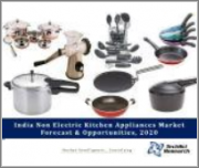 India Non Electric Kitchen Appliances Market By Distribution Channel (Store Based Retail and Non-store Based Retail), By Product Type (Gas Stoves, Pressure Cookers, Non Electric Juicers & Others), Competition, Forecast & Opportunities, 2014-2024