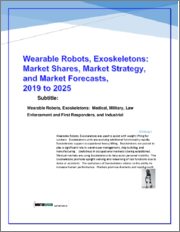 Wearable Robots, Exoskeletons: Market Shares, Market Strategies and Market Forecasts, 2019 to 2025