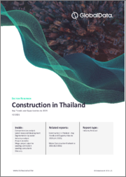 Construction in Thailand - Key Trends and Opportunities to 2022