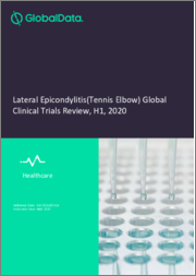 Lateral Epicondylitis(Tennis Elbow) Global Clinical Trials Review, H1, 2020