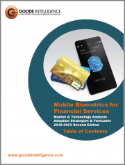Mobile Biometrics for Financial Services: Market & Technology Analysis, Adoption Strategies and Forecasts 2018 - 2023, Second Edition