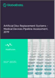 Artificial Disc Replacement Systems - Medical Devices Pipeline Assessment, 2019
