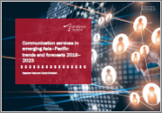 Communication Services in Emerging Asia-Pacific: Trends and Forecasts 2018-2023
