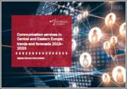 Communication Services in Central and Eastern Europe: Trends and Forecasts 2018-2023