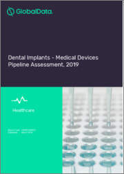 Dental Implants - Medical Devices Pipeline Assessment, 2019