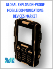 Explosion Proof Mobile Communication Devices Market - Growth, Trends, and Forecast (2020 - 2025)