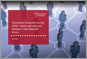 Connected Consumer Survey 2018: Mobile Services and Devices in Sub-Saharan Africa