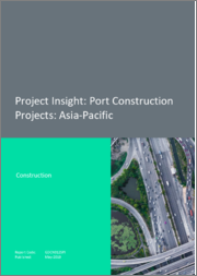 Project Insight - Port Construction Projects: Asia-Pacific