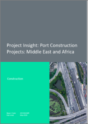 Project Insight - Port Construction Projects: Middle East and Africa