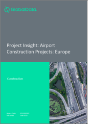 Project Insight - Airport Construction Projects: Europe