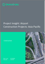 Project Insight - Airport Construction Projects: Asia-Pacific
