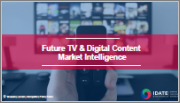 Future TV & Digital Content: In this Fast-changing Market - We are Using our Unique Expertise in TV to Explain Every Facet of the OTT Migration