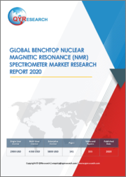 Global Benchtop Nuclear Magnetic Resonance (NMR) Spectrometer Market Research Report 2019