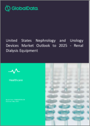 United States Nephrology and Urology Devices Market Outlook to 2025 - Renal Dialysis Equipment