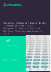 Clinical Chemistry Rapid Tests & Point-of-Care (POC) Diagnostic Tests - Medical Devices Pipeline Assessment, 2019
