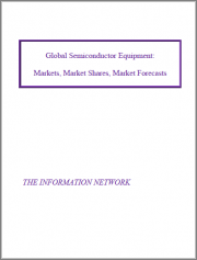 The Global Semiconductor Equipment: Markets, Market Shares and Market Forecasts