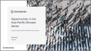 Opportunities in the Asia-Pacific Skincare Sector: Analysis of Opportunities Offered by High growth Economies