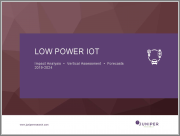Low Power IoT: Impact Analysis, Vertical Assessment & Forecasts 2019-2024