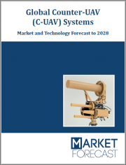 Global Counter-UAV (C-UAV) Systems - Market and Technology Forecast to 2028: Market Forecasts by Region, Technology, Platform, Interdiction, and End-User, Market Overview, Country and Opportunity Analysis, and Leading Company Profiles