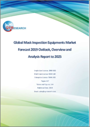 Global Mask Inspection Equipments Market Forecast 2019 Outlook, Overview and Analysis Report to 2025